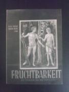1338: Fruchtbarkeit - Das Problem der Mutterschaft ( Eberhard Frowein ) Edward Barby, Hanni Hoessrich, Paul Henckels, Walter Steinbeck, Valeria Blanka, Hans Oberländer, Anni Eberty