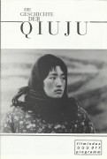 017: Die Geschichte der Qiuju ( Zhang Yimou ) Gong Li, Lei Lao Sheng, Zhi Jun, Liu Pei Qi, Liu Chun, Yang Hui Qin, Wang Jian Fa, Lin Zi, Ye Jun