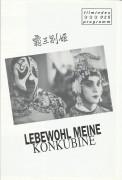 025: Lebewohl meine Konkubine ( Chen Kaige ) Leslie Cheung, Zhang Fengyi, Gong Li, Lu Qi, Ying Da, Ge You
