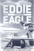 13428: Eddie the Eagle - Alles ist Möglich ( Dexter Fletcher ) Taron Egerton, Hugh Jackman, Christopher Walken, Keith Allen, Jim Broadbent, Tim McInnerny, Jo Hartley, Iris Berben, Edvin Endre, Mads Sjörard, Marc Benjamin,