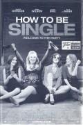 13434: How to be Single ( Christian Ditter ) Dakota Johnson, Rebel Wilson, Damon Wayans Jr., Anders Holm, Alison Brie, Nicolas Braun, Jake Lacy, Jason Mantzoukas,