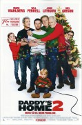 13755: Daddys Home 2 ( Sean Anders ) Will Ferell, Mark Wahlberg, Mel Gibson, John Lithgow, Linda Cardellini, John Cena,