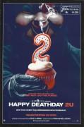 14028: Happy Deathday 2 U ( Christopher Landon ) Jessica Rothe, Israel Broussard, Ruby Modine, Suraj Sharma, Rachel Matthews, Sarah Bennani, CHarles Aitken, Steve Zissis, Sarah Yarkin, Caleb Spillyards, Phi Vu, Laura Clifton
