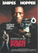 Boiling Point ( James B. Harris ) Wesley Snipes, Dennis Hopper, Viggo Mortensen, Dan Hedaya, Lolita Davidovich,