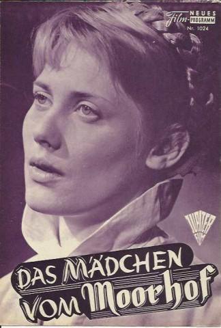 1024: Das Mädchen vom Moorhof (Gustav Ucicky) Maria Emo, Claus Holm, Eva-Ingeborg Scholz, Horst Frank, Werner Hinz, Wolfgang Lukschy, Hans Nielsen, ... - filmprogramme29082012www126